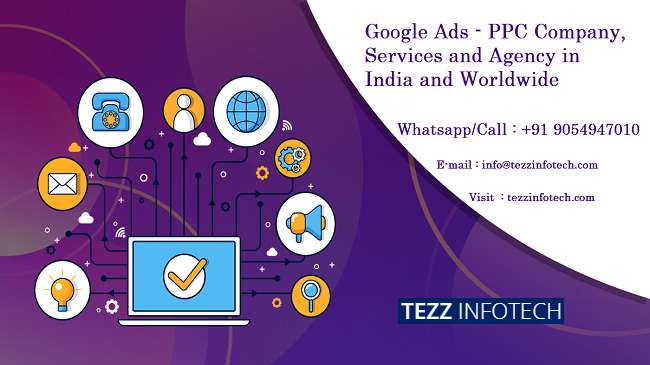 Google Ads – PPC Company, Services and Agency in India and Worldwide